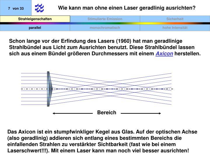 Wie kann man ohne einen Laser geradlinig ausrichten?