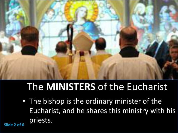 The ministers of the eucharist