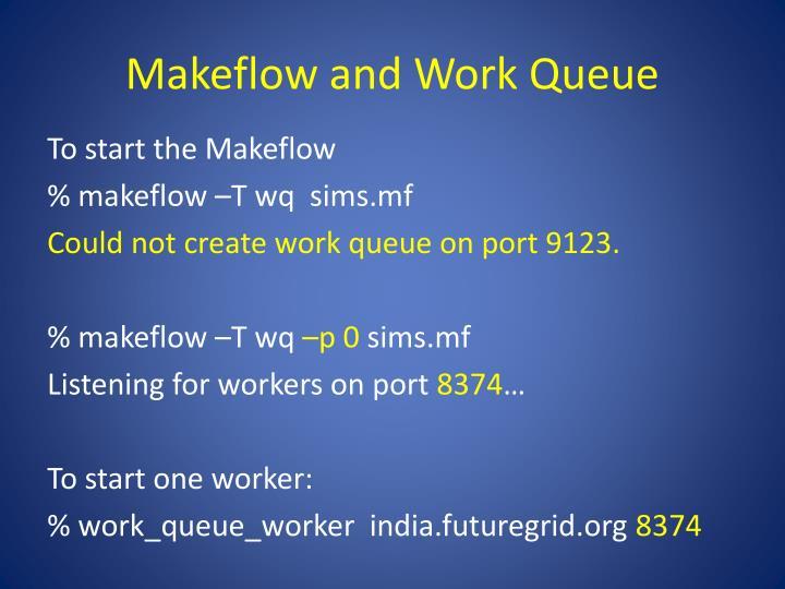 Makeflow and Work Queue