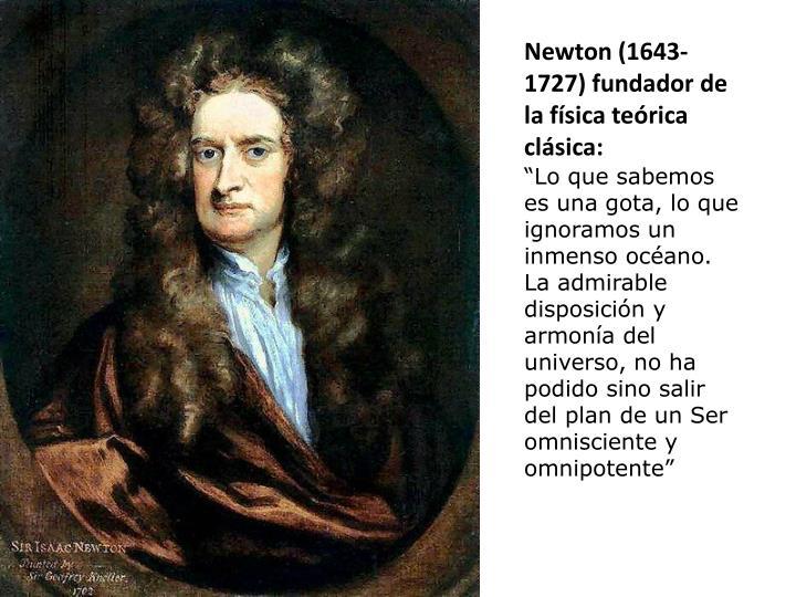 Newton (1643- 1727) fundador de la física teórica