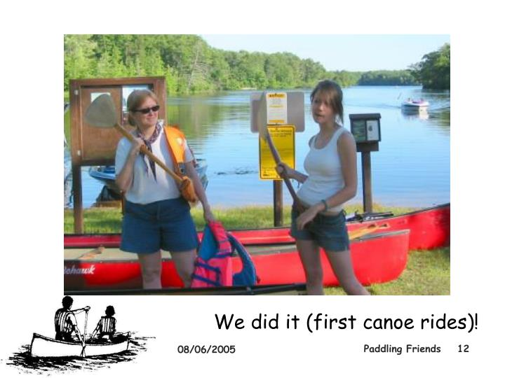 We did it (first canoe rides)!