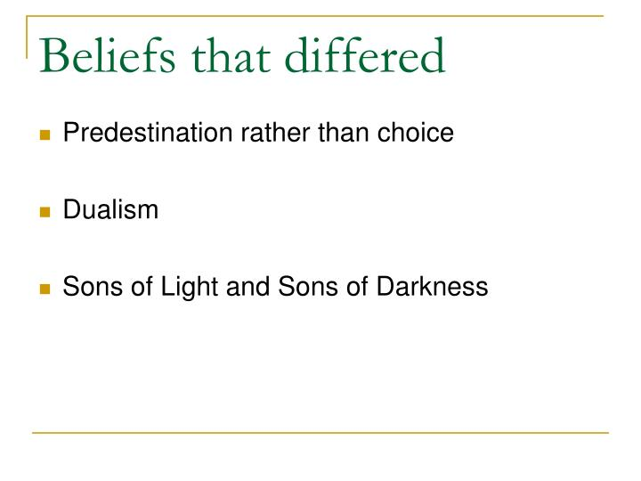 Beliefs that differed