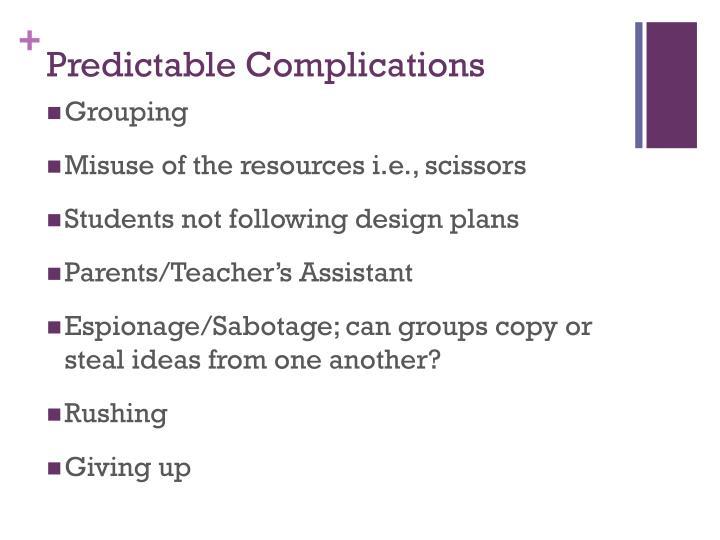Predictable Complications