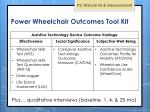 power wheelchair outcomes t ool k it