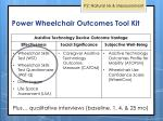 power wheelchair outcomes t ool k it1