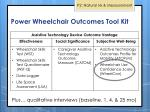 power wheelchair outcomes t ool k it2
