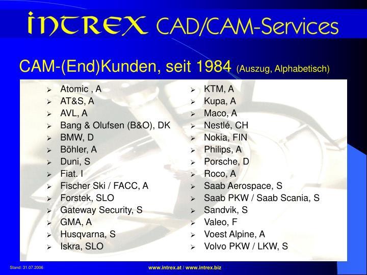 CAM-(End)Kunden, seit 1984