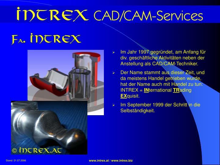 Im Jahr 1997 gegründet, am Anfang für div. geschäftliche Aktivitäten neben der Anstellung als CAD/CAM-Techniker.