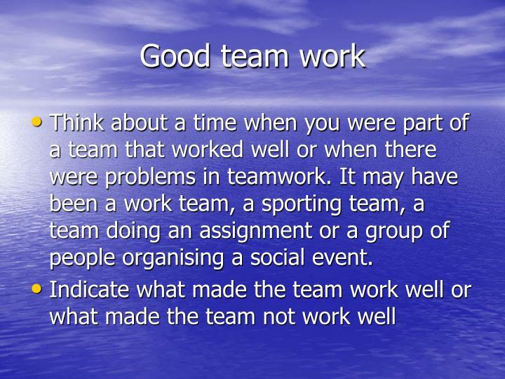 Good team work