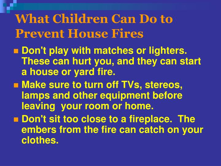 What Children Can Do to Prevent House Fires