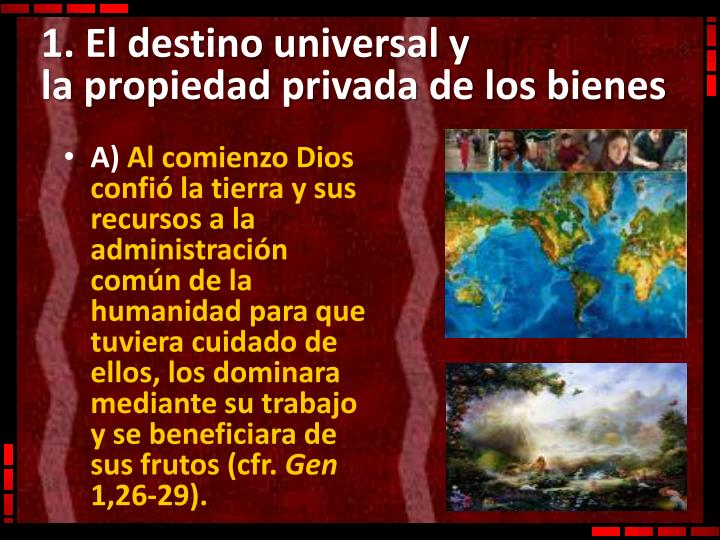 1. El destino universal y