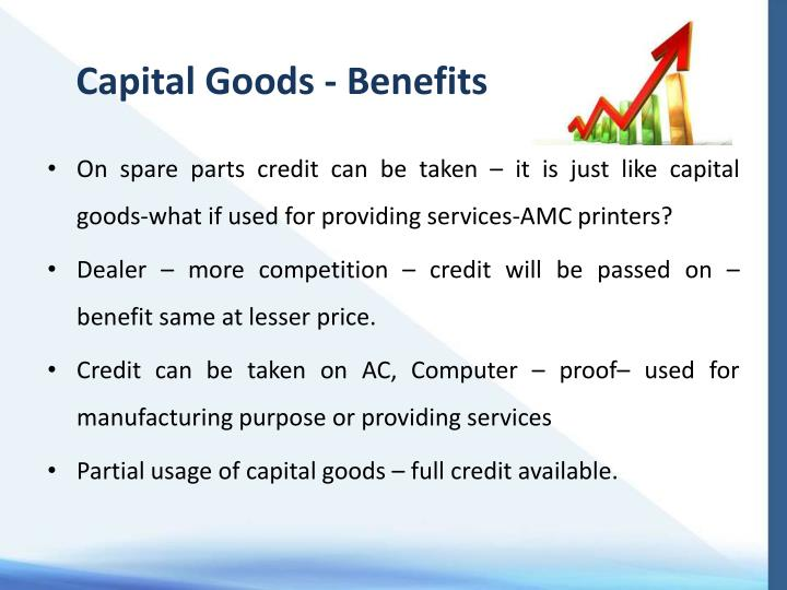 Capital Goods - Benefits