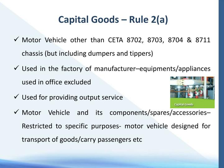 Capital Goods – Rule 2(a)