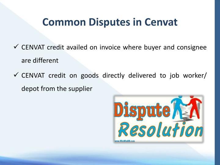 Common Disputes in Cenvat