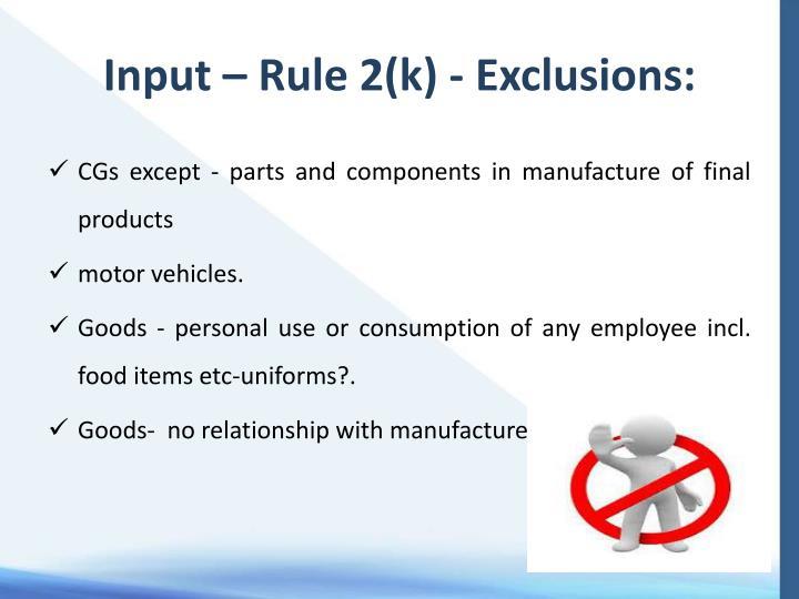 Input – Rule 2(k) -