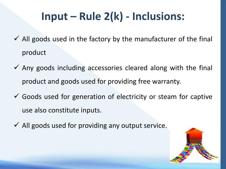 Input – Rule 2(k)