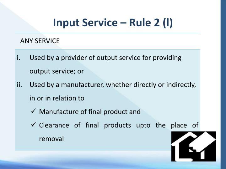 Input Service – Rule 2 (l)