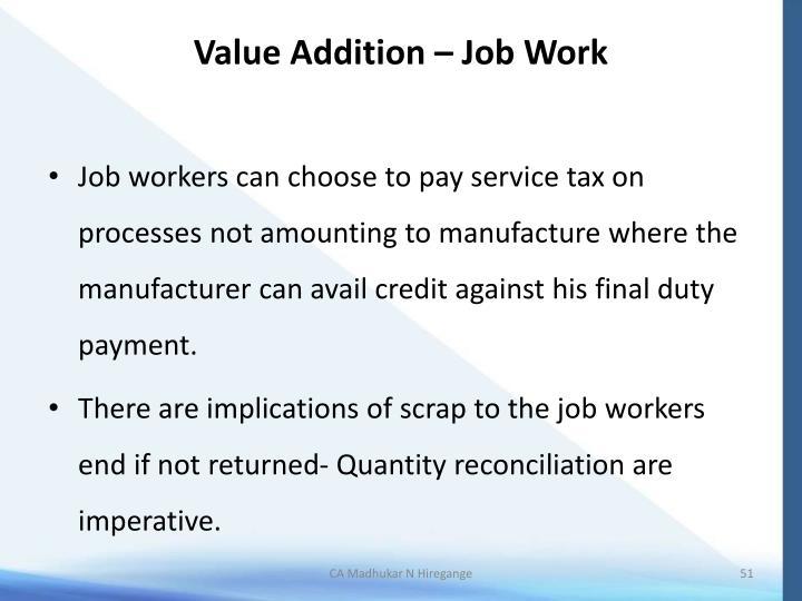 Value Addition – Job Work