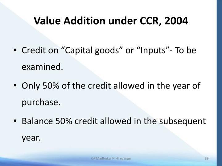 Value Addition under CCR, 2004