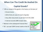 when can the credit be availed on capital goods