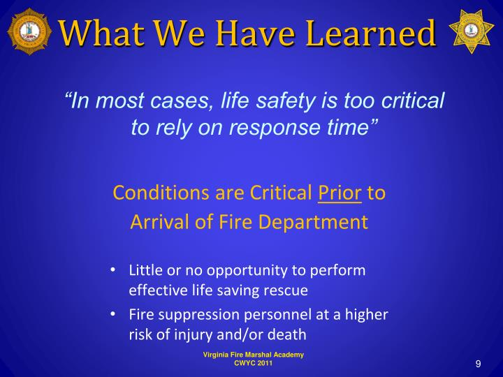 """In most cases, life safety is too critical to rely on response time"""
