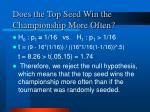 does the top seed win the championship more often