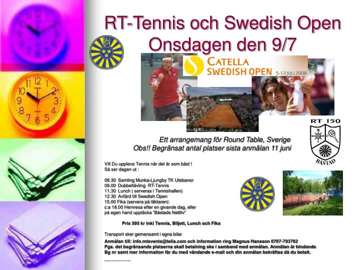 Rt tennis och swedish open onsdagen den 9 7