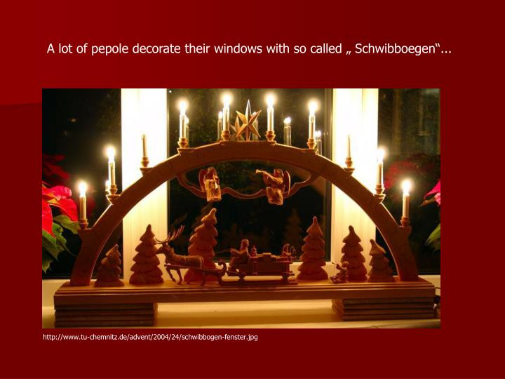 """A lot of pepole decorate their windows with so called """" Schwibboegen""""..."""