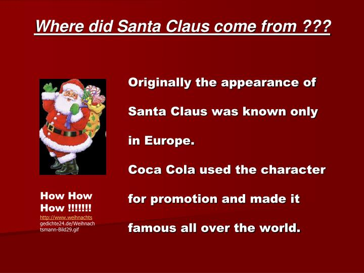 Where did Santa Claus come from ???