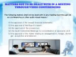 matters not to be dealt with in a meeting through video conferencing