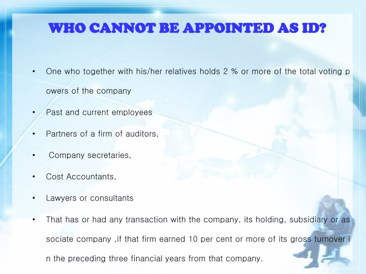 WHO CANNOT BE APPOINTED AS ID?