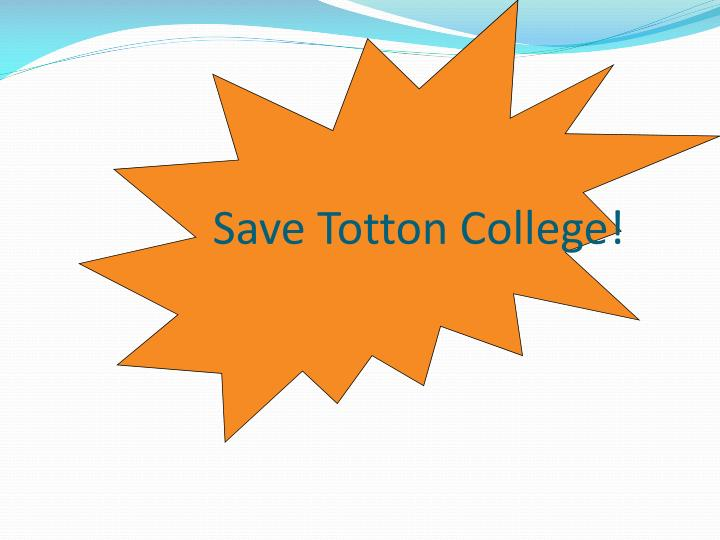 Save Totton College!