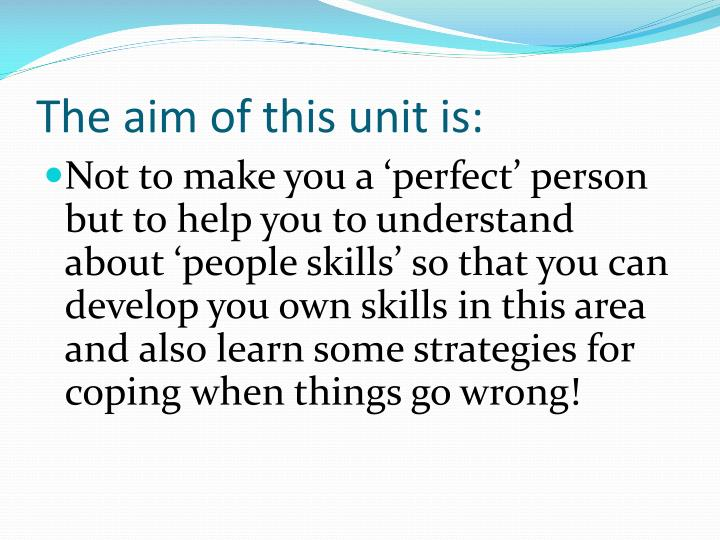 The aim of this unit is: