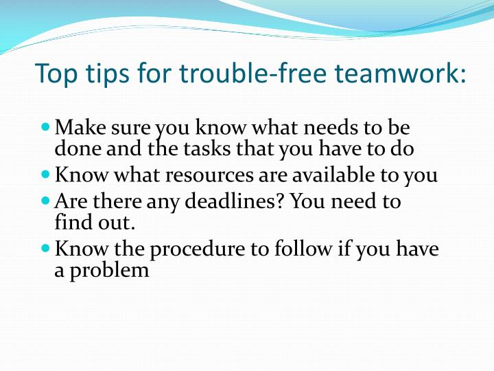Top tips for trouble-free teamwork: