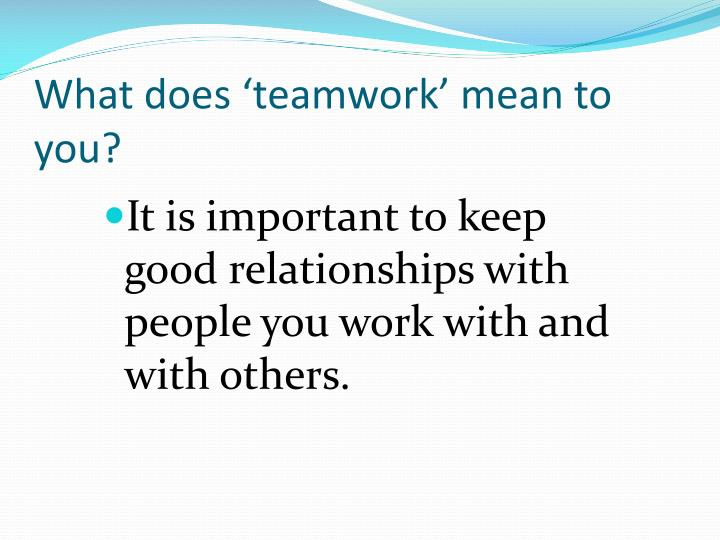 What does 'teamwork' mean to you?