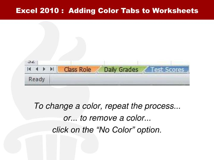 Excel 2010 :  Adding Color Tabs to Worksheets