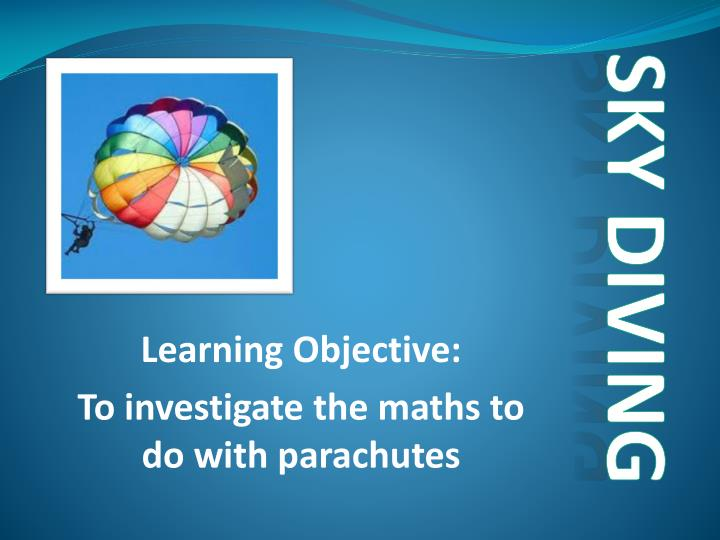 learning objective to investigate the maths to do with parachutes