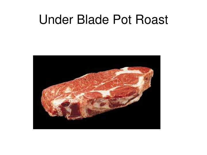 Under Blade Pot Roast
