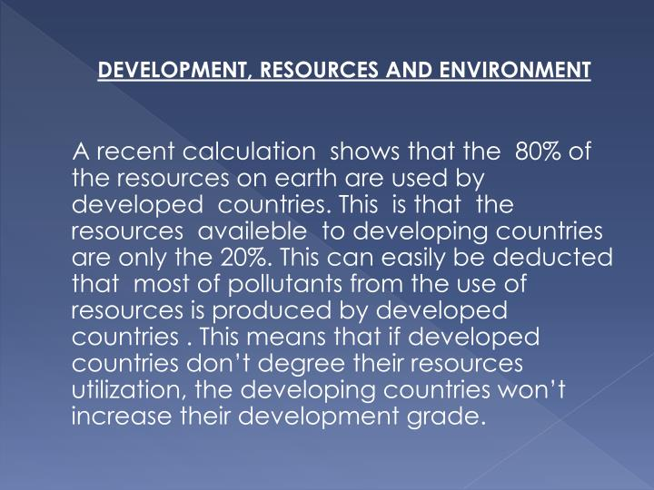 DEVELOPMENT, RESOURCES AND ENVIRONMENT