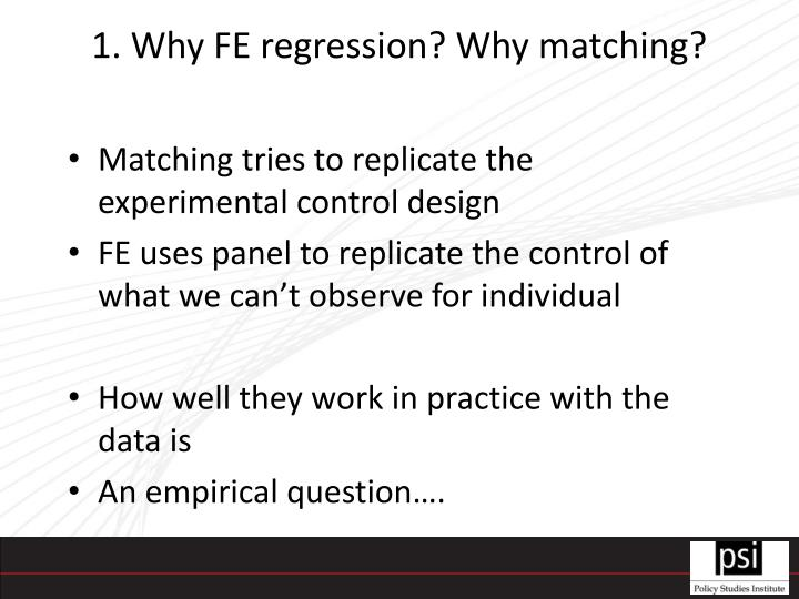 1. Why FE regression? Why matching?