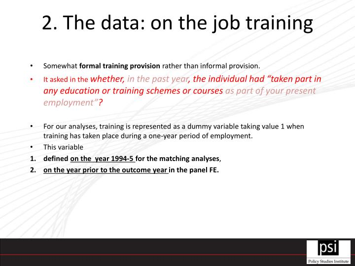2. The data: on the job training