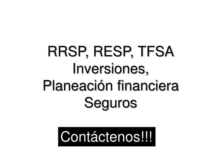RRSP, RESP, TFSA