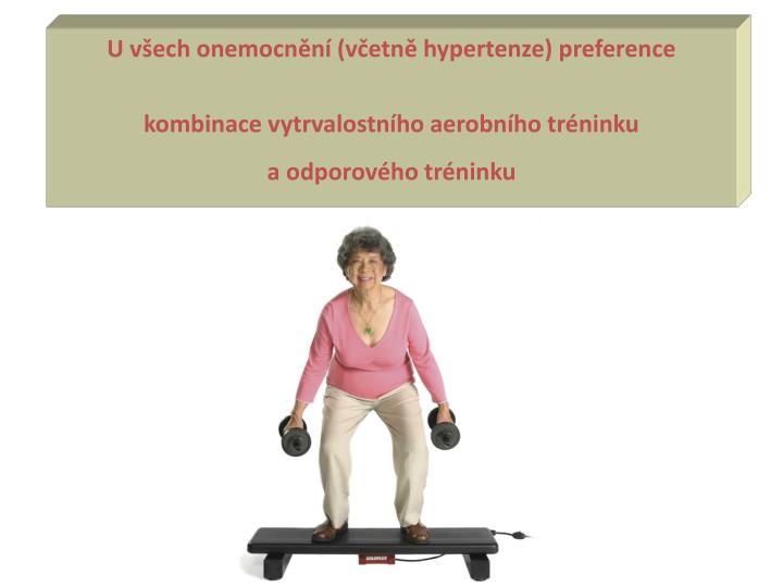 U všech onemocnění (včetně hypertenze) preference
