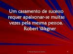 um casamento de sucesso requer apaixonar se muitas vezes pela mesma pessoa robert wagner