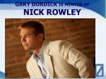 gary dordick is mentor of nick rowley
