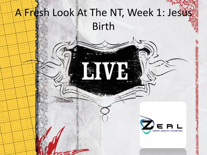 A fresh look at the nt week 1 jesus birth