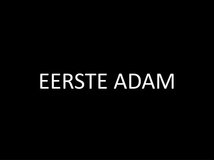 EERSTE ADAM