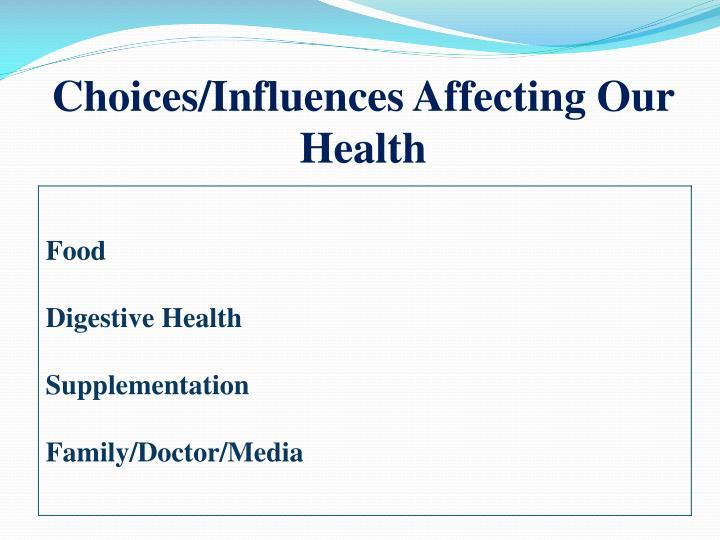 Choices/Influences Affecting O