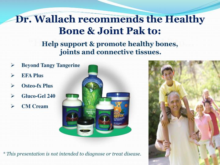 Dr. Wallach recommends the Healthy Bone & Joint Pak to: