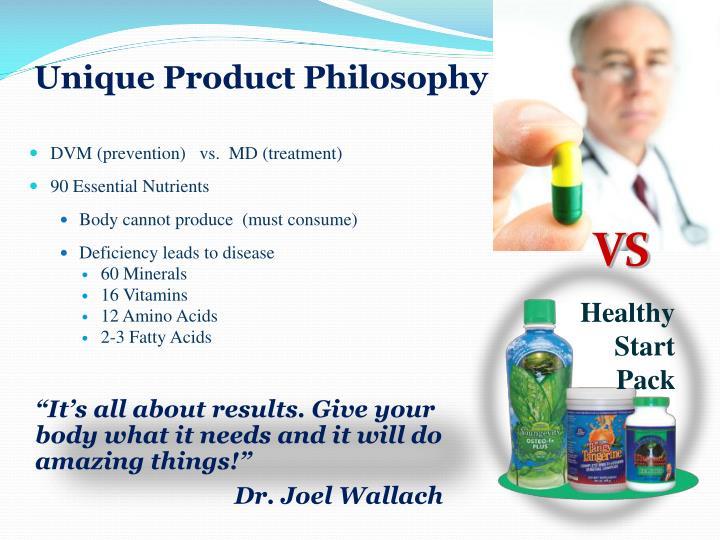 Unique Product Philosophy